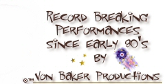 Record Breaking Performances since early 1980's by Von Baker Rottweilers' Productions
