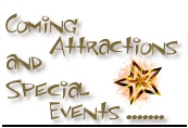 Coming Attractions and Special Events